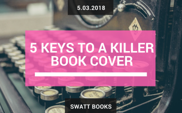 5 Keys to Designing a Killer Book Cover