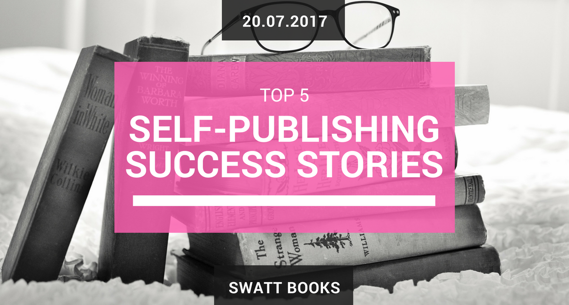 Top 5 Self-Publishing Success Stories, and Lessons You Can Learn From Them