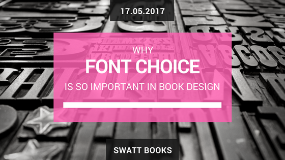 Why Font Choice is So Important in Book Design
