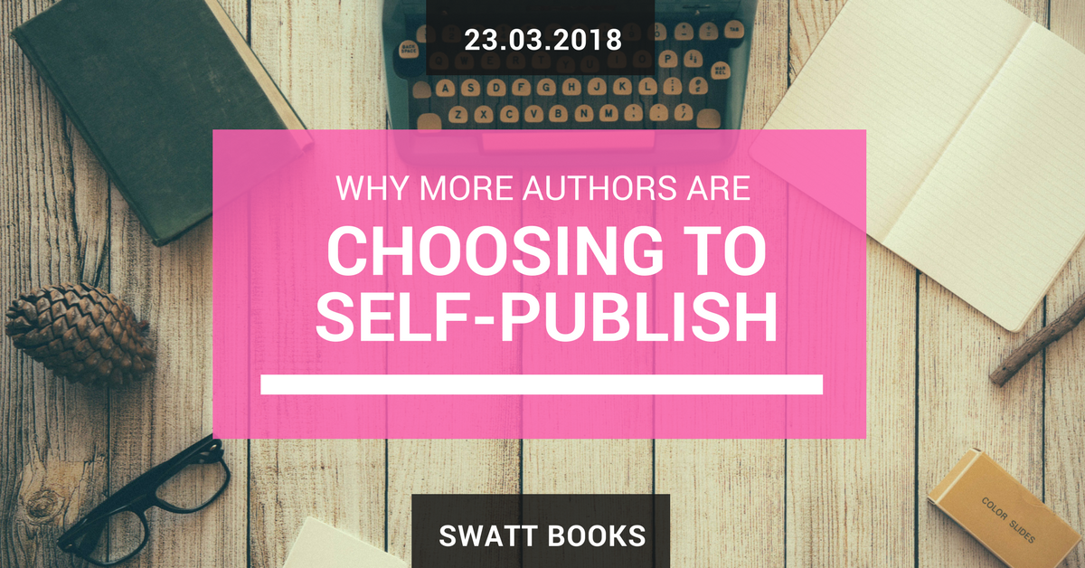 Why More Authors are Choosing to Self-Publish