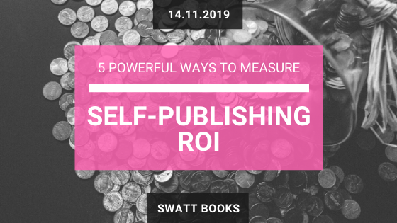 5 Ways to Measure Self-Publishing ROI