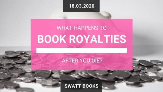 What Happens to Book Royalties After You Die?