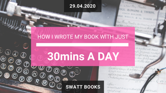 How I Wrote My Book with Just 30mins a Day