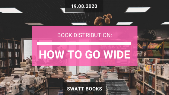 Book Distribution: How to Go Wide