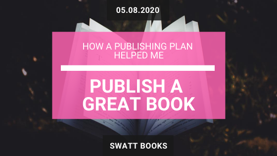 How a Publishing Plan Helped Me Publish a Great Book