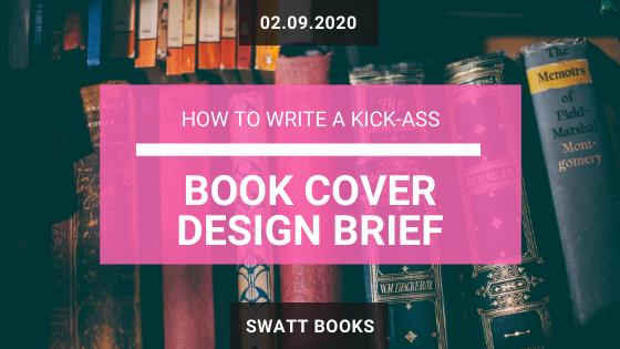 How to Write a Kick-Ass Book Cover Design Brief