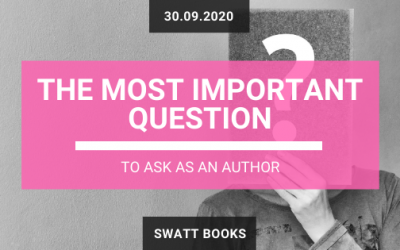 The Most Important Question to Ask as an Author