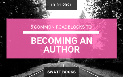 5 Common Roadblocks to Becoming an Author & How to Overcome Them